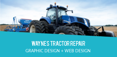 WAYNES TRACTOR REPAIR | GRAPHIC DESIGN + WEB DESIGN