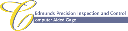 Computer Aided Gage - Edmunds Precision Inspection and Control