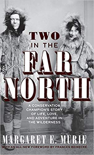Two in the Far North Margaret Murie